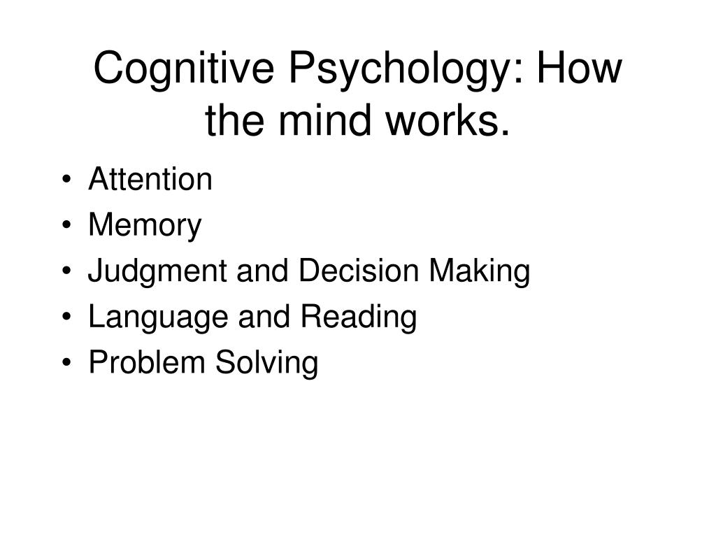 research paper about cognitive psychology Cognitive psychology when an individual faces a problem, they may not know its solution, but might have insight, increasing knowledge, and a notion of what they are looking for when an individual faces a mystery, however, they might only be able to stare in wonder and puzzlement.