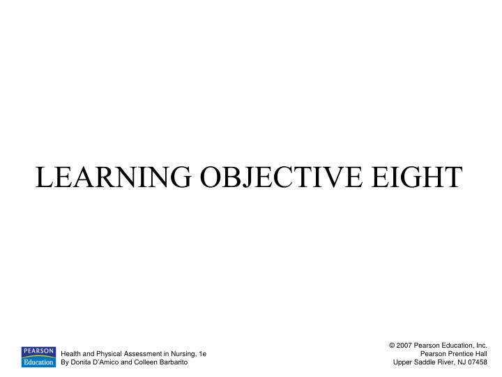 LEARNING OBJECTIVE EIGHT