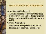 adaptation to stressor
