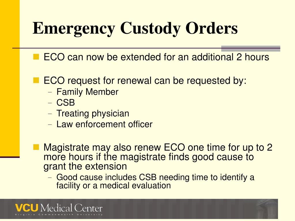 Emergency Custody Orders