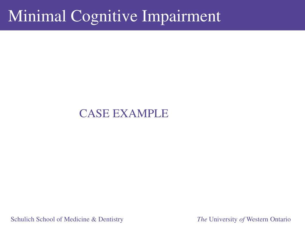 Minimal Cognitive Impairment