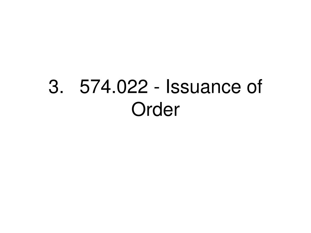 3.574.022 - Issuance of Order