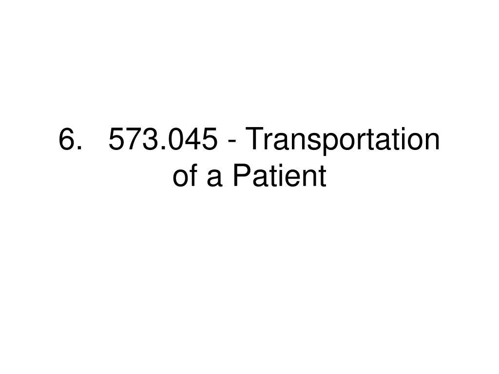 6.573.045 - Transportation of a Patient
