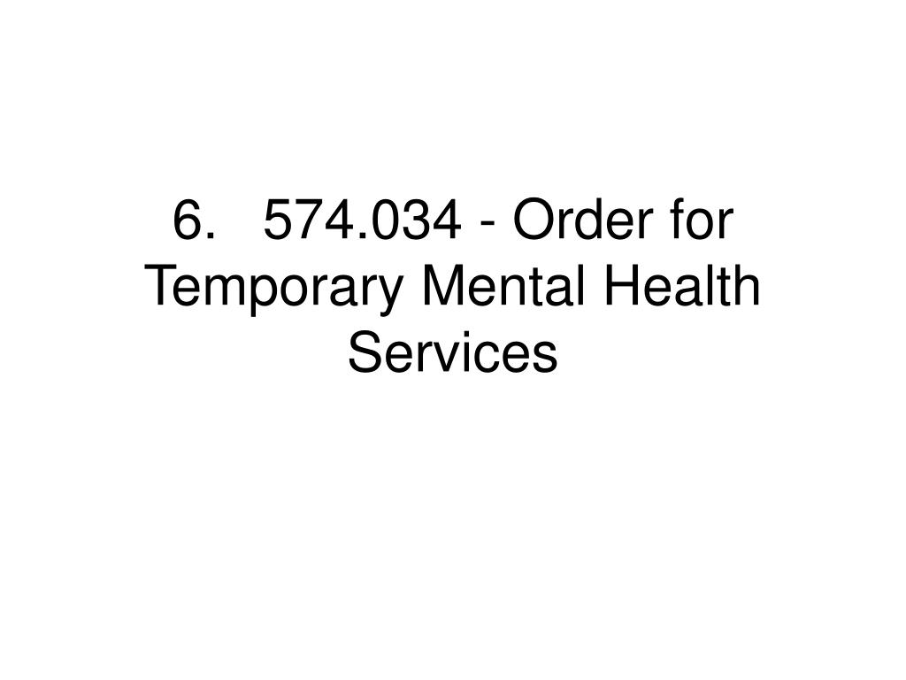 6.574.034 - Order for Temporary Mental Health Services