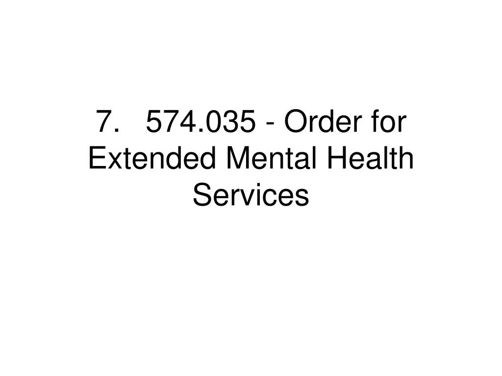 7.574.035 - Order for Extended Mental Health Services