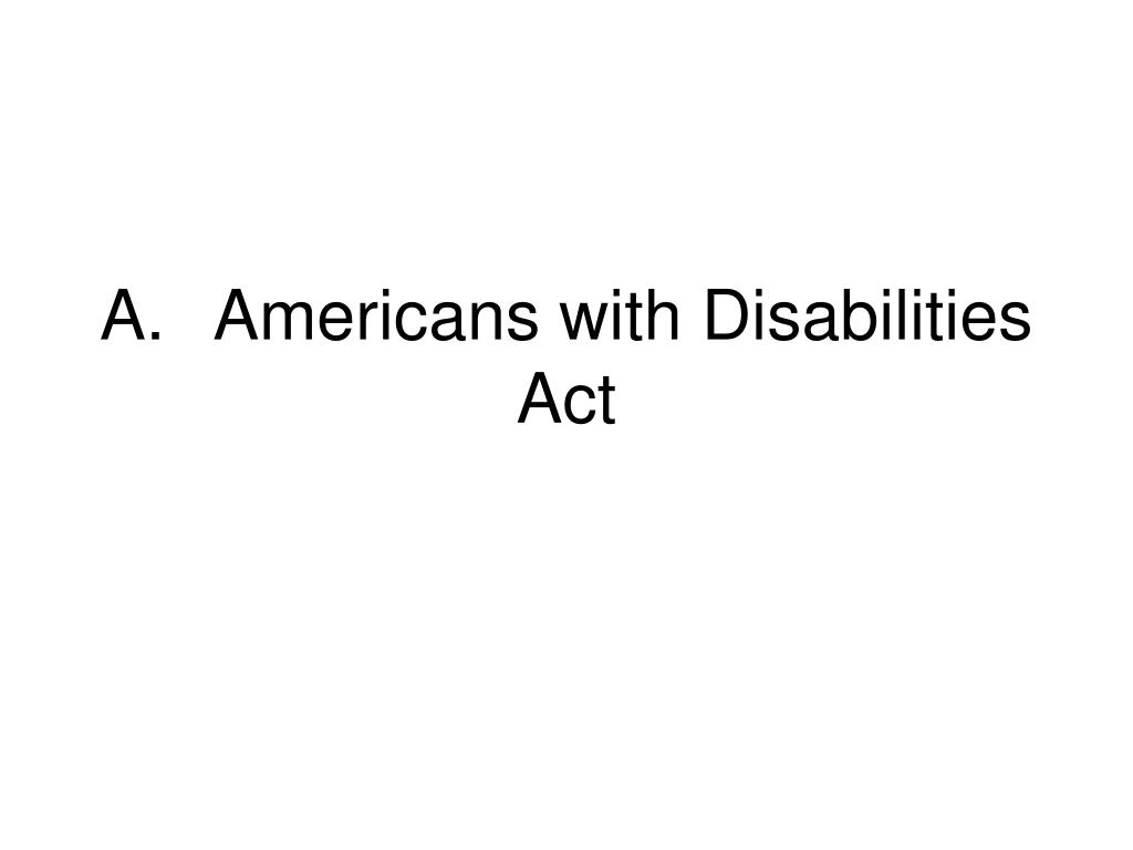 A.Americans with Disabilities Act