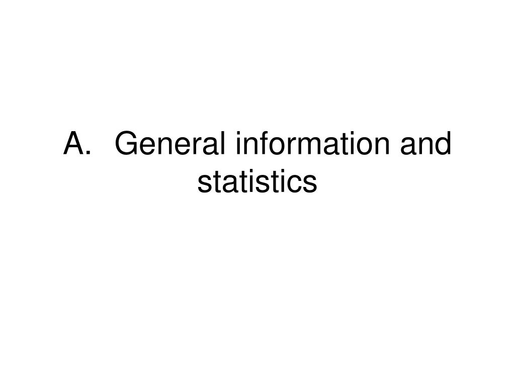 A.General information and statistics