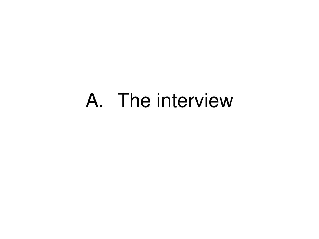 A.The interview