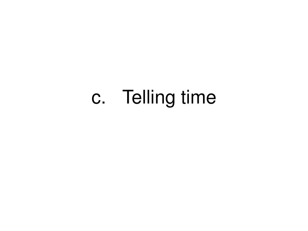 c.Telling time
