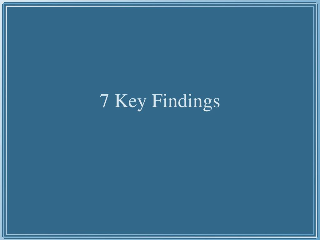 7 Key Findings
