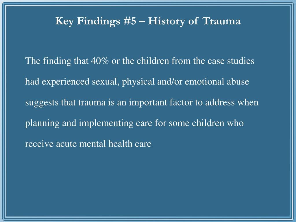 Key Findings #5 – History of Trauma