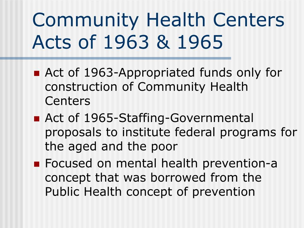 Community Health Centers Acts of 1963 & 1965
