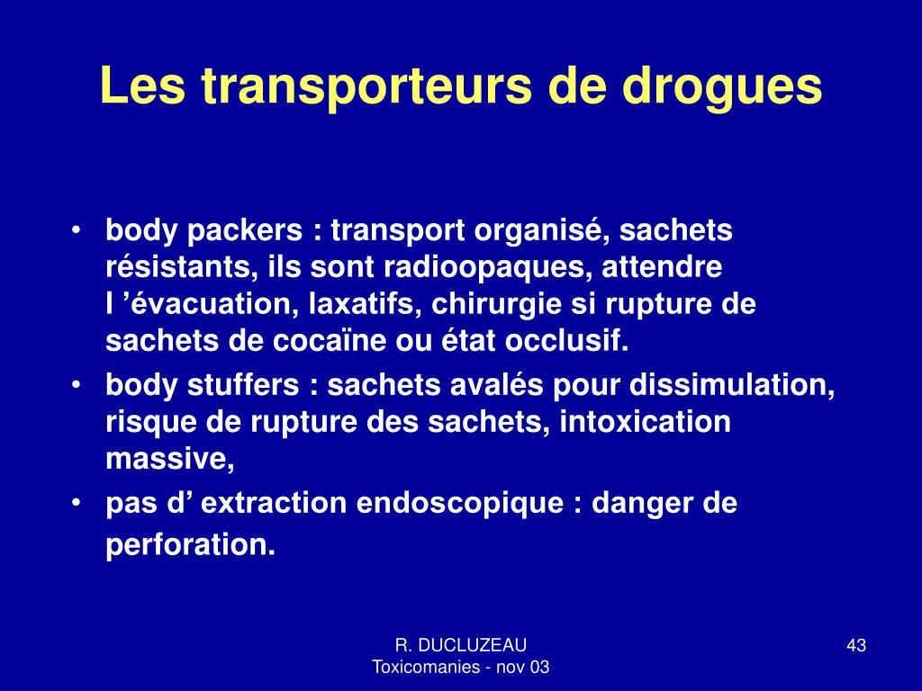 Les transporteurs de drogues