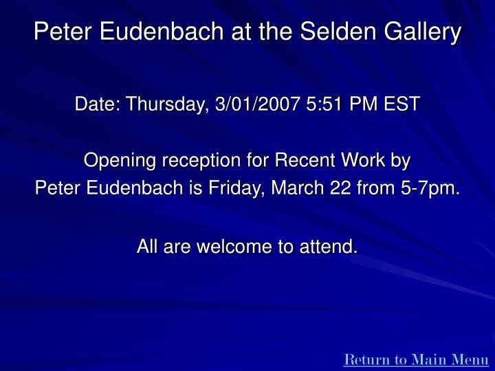 Peter Eudenbach at the Selden Gallery