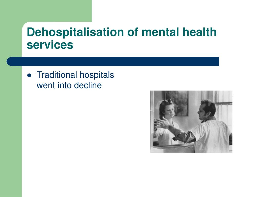 Dehospitalisation of mental health services