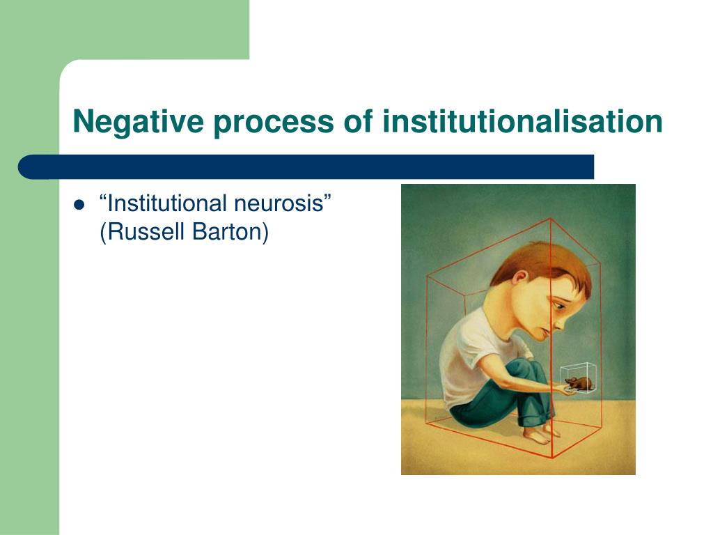 Negative process of institutionalisation