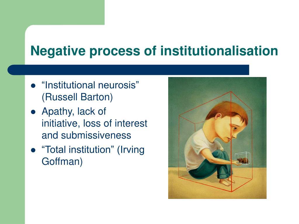 Negative process of institutionalisation
