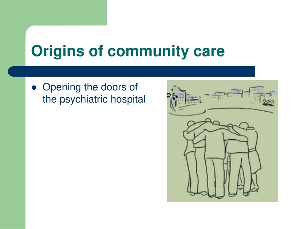 Origins of community care