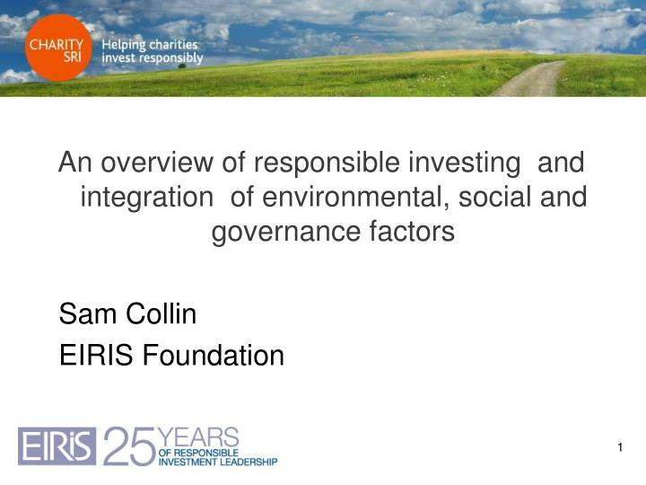 An overview of responsible investing  and integration  of environmental, social and governance facto...