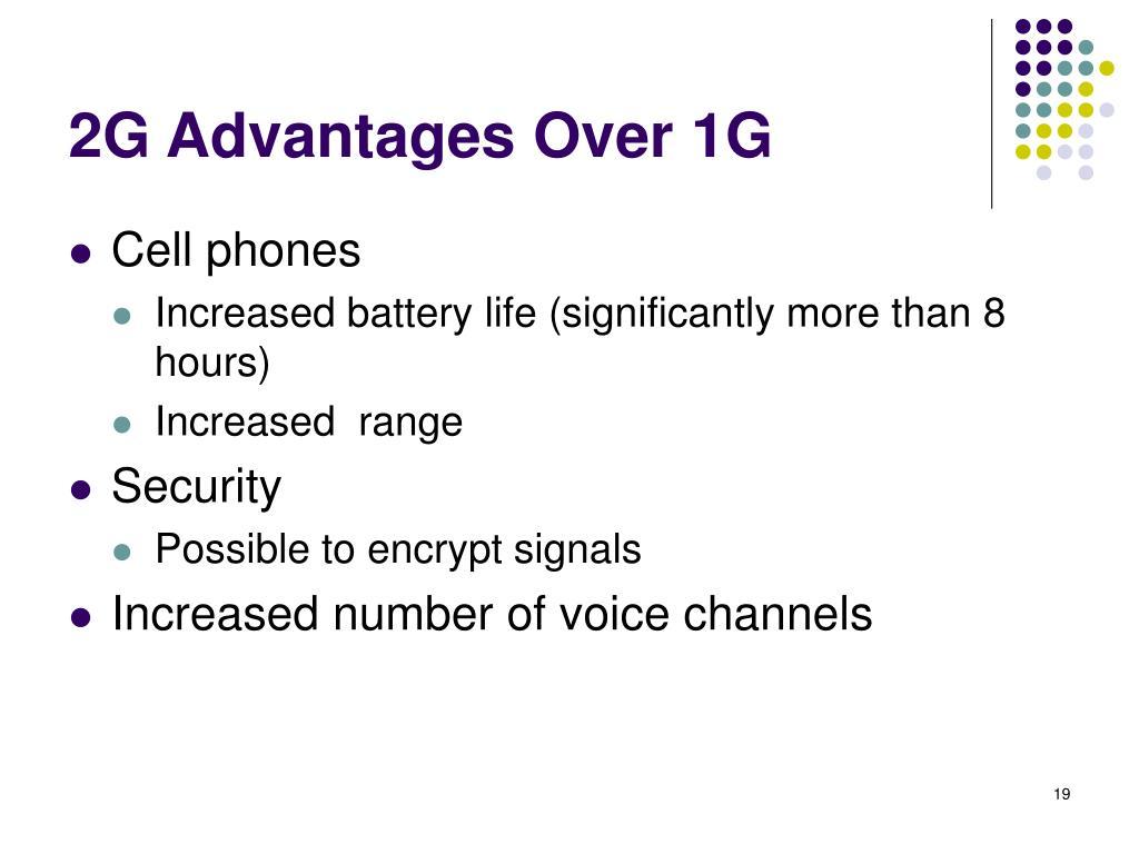 2G Advantages Over 1G