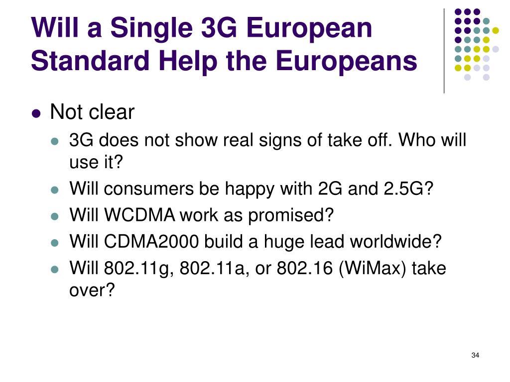 Will a Single 3G European Standard Help the Europeans
