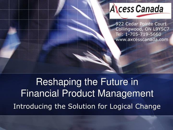 Reshaping the future in financial product management l.jpg