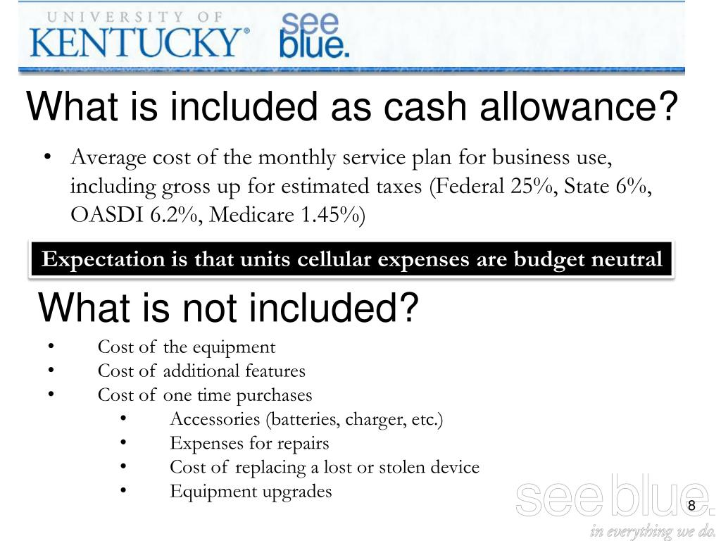 What is included as cash allowance?