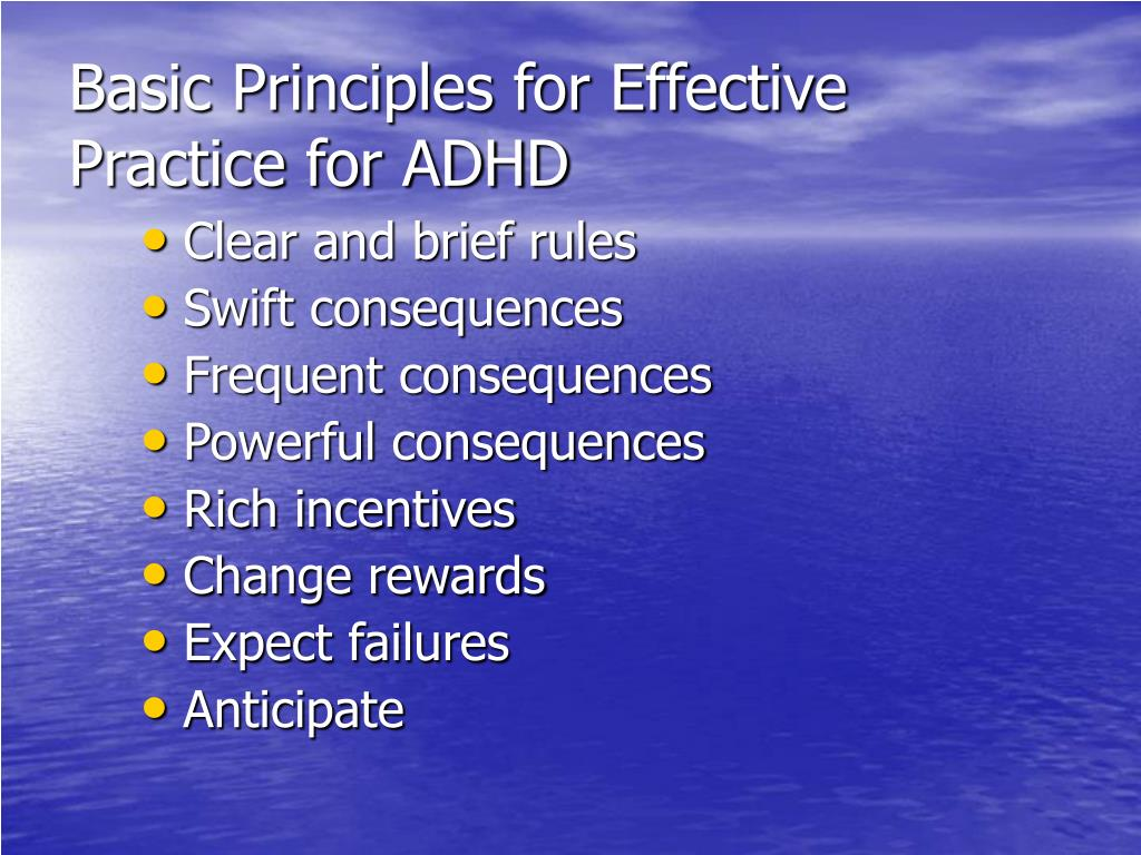 Basic Principles for Effective Practice for ADHD