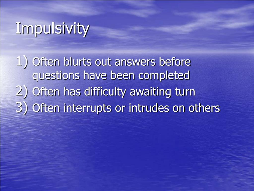 Impulsivity