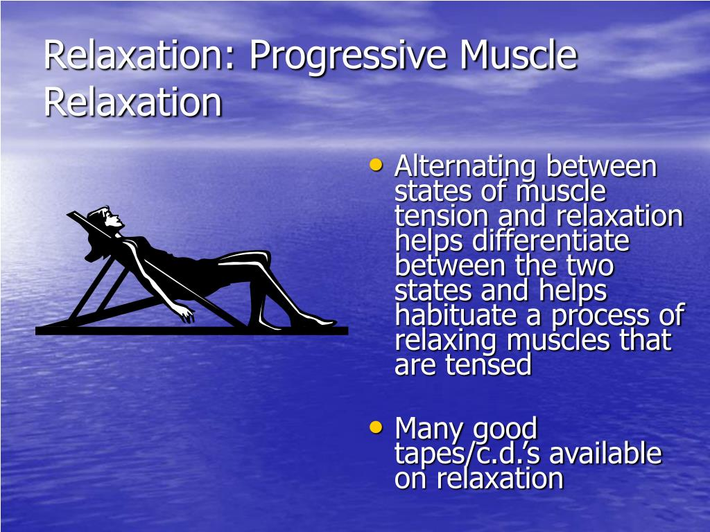 Relaxation: Progressive Muscle Relaxation