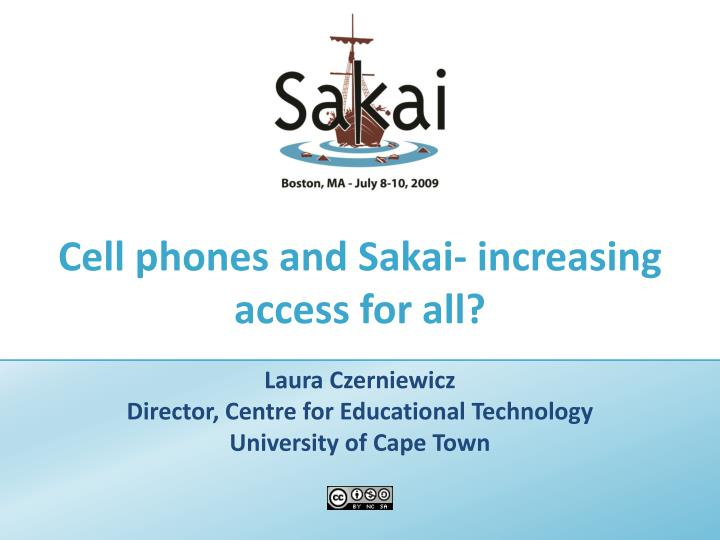 Cell phones and sakai increasing access for all l.jpg