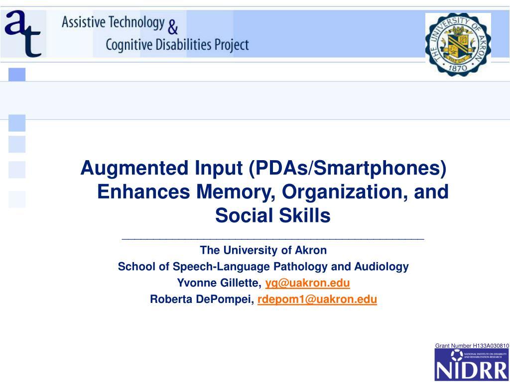 Augmented Input (PDAs/Smartphones) Enhances Memory, Organization, and Social Skills