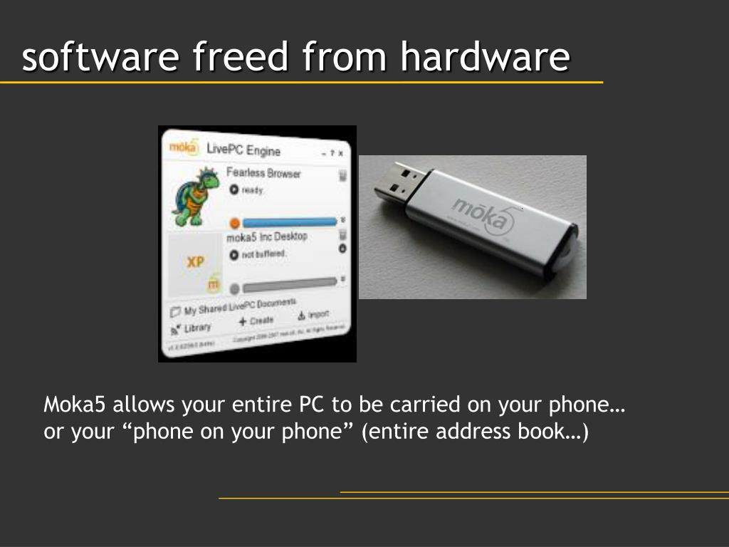 software freed from hardware