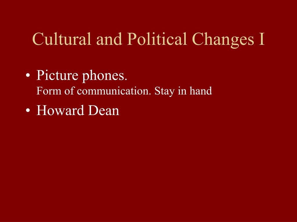 Cultural and Political Changes I