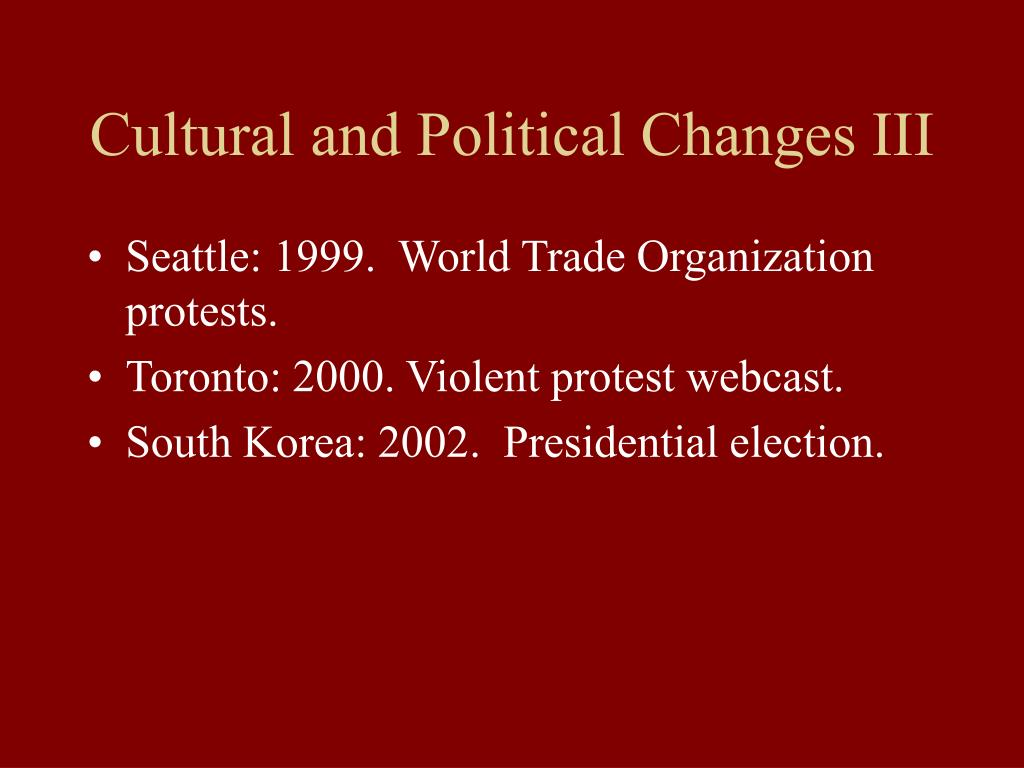 Cultural and Political Changes III
