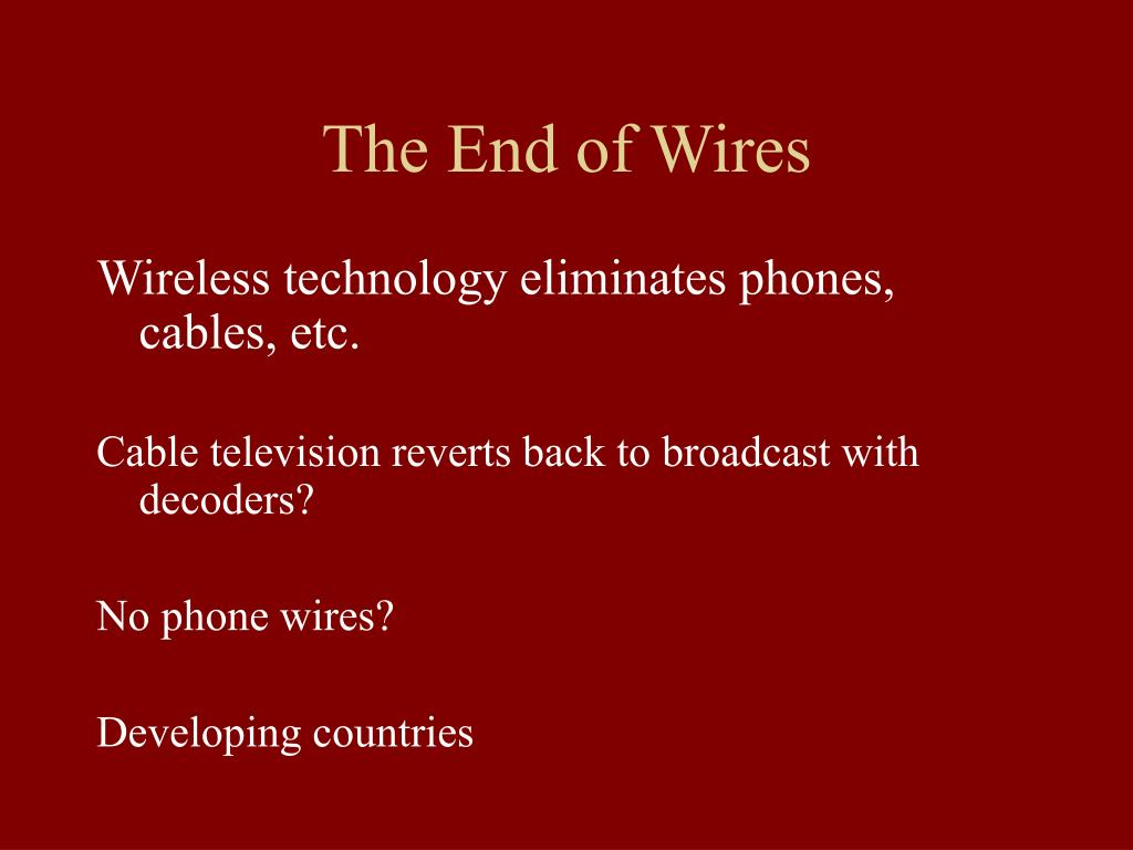 The End of Wires