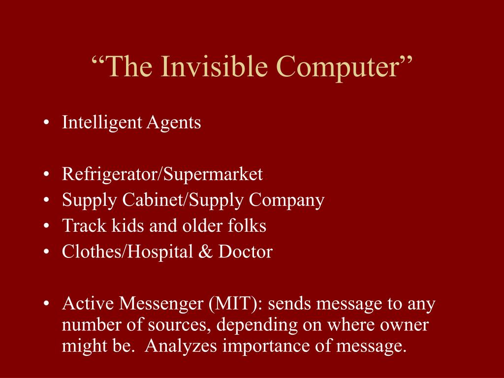 """The Invisible Computer"""