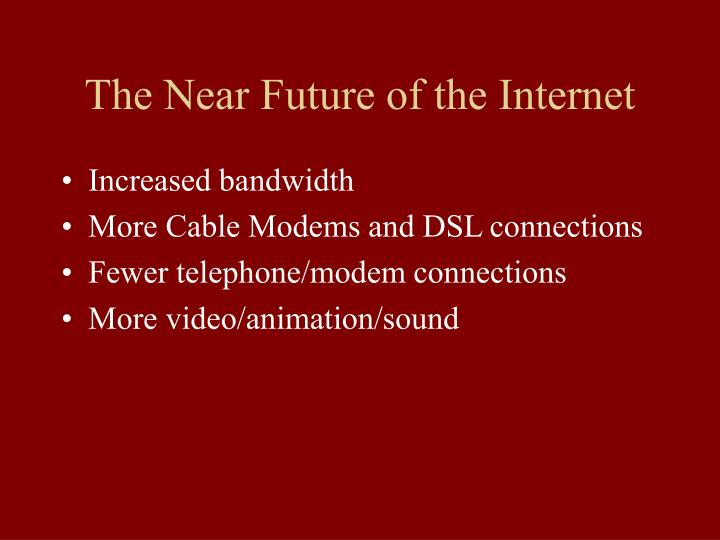 The near future of the internet