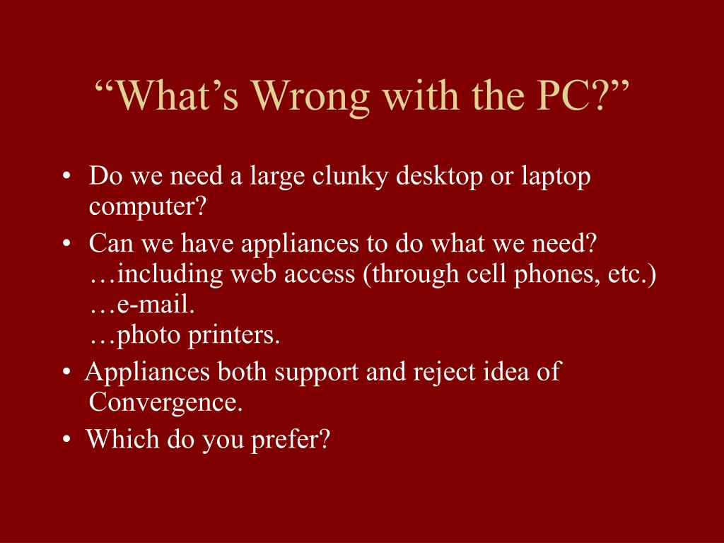 """What's Wrong with the PC?"""