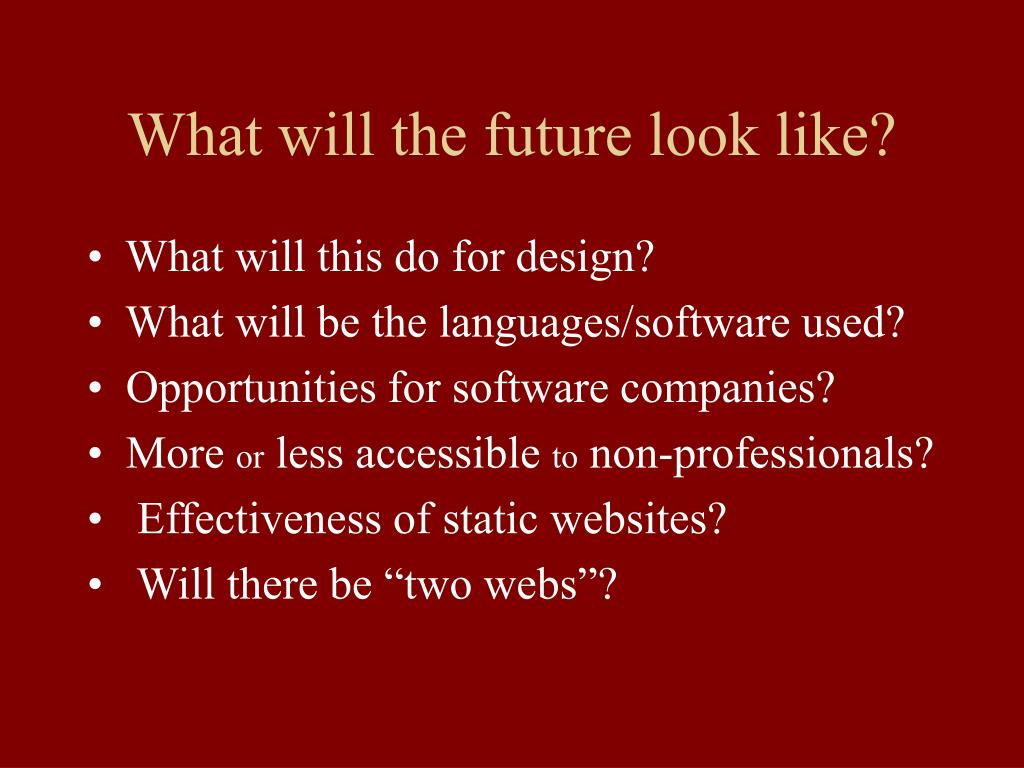 What will the future look like?