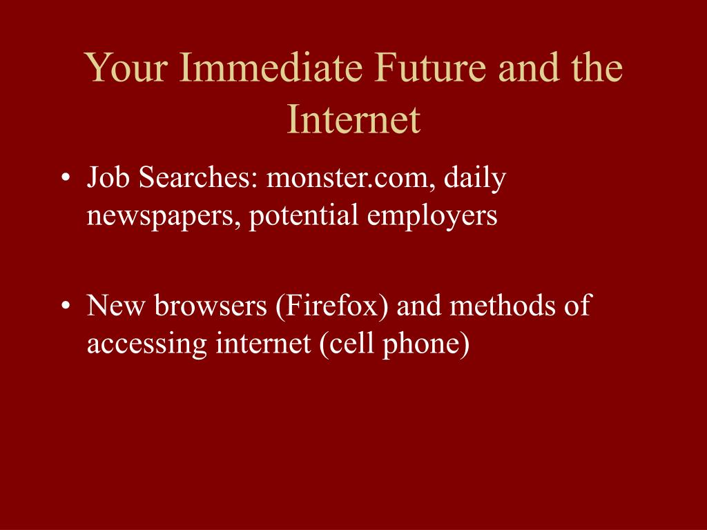 Your Immediate Future and the Internet