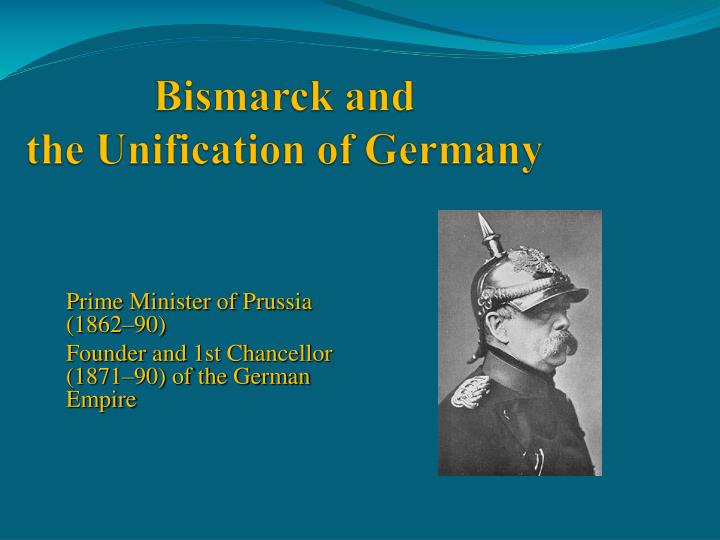 a look at bismark and the unification of the german empire German unification and its rapid economic growth was the  bleichroder, and the building of the german empire  theodore s ed otto von bismarck and.