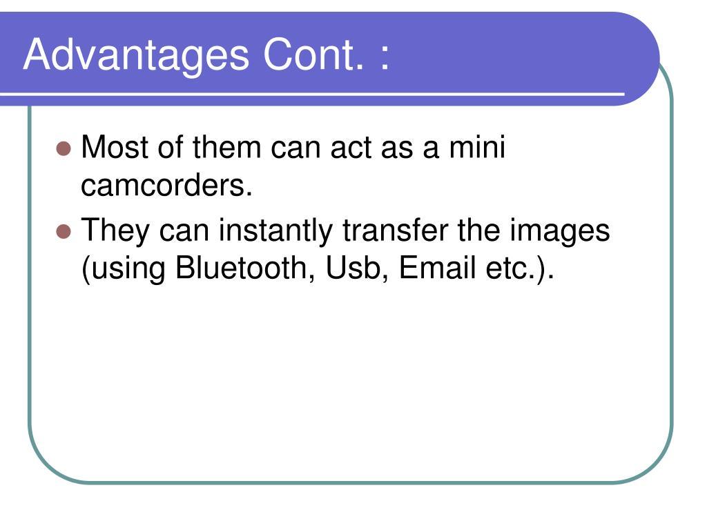 Advantages Cont. :