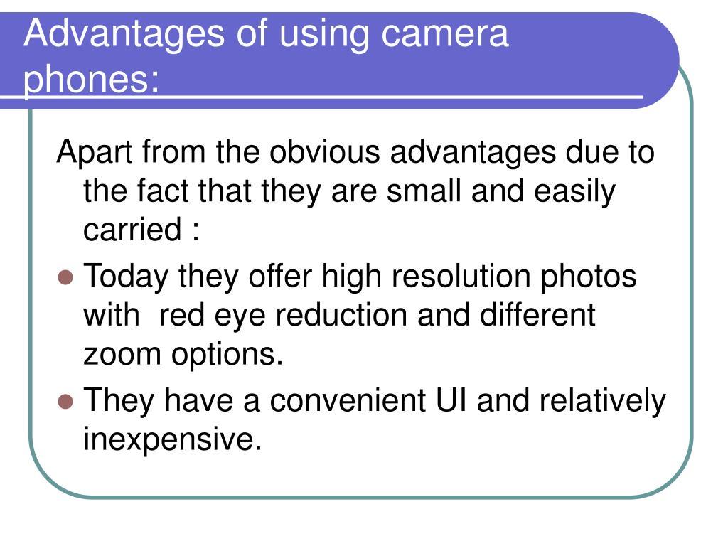 Advantages of using camera phones: