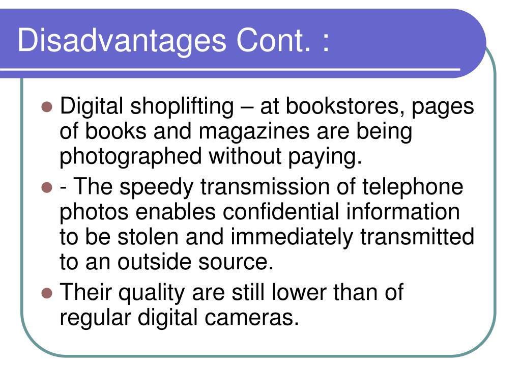 Disadvantages Cont. :