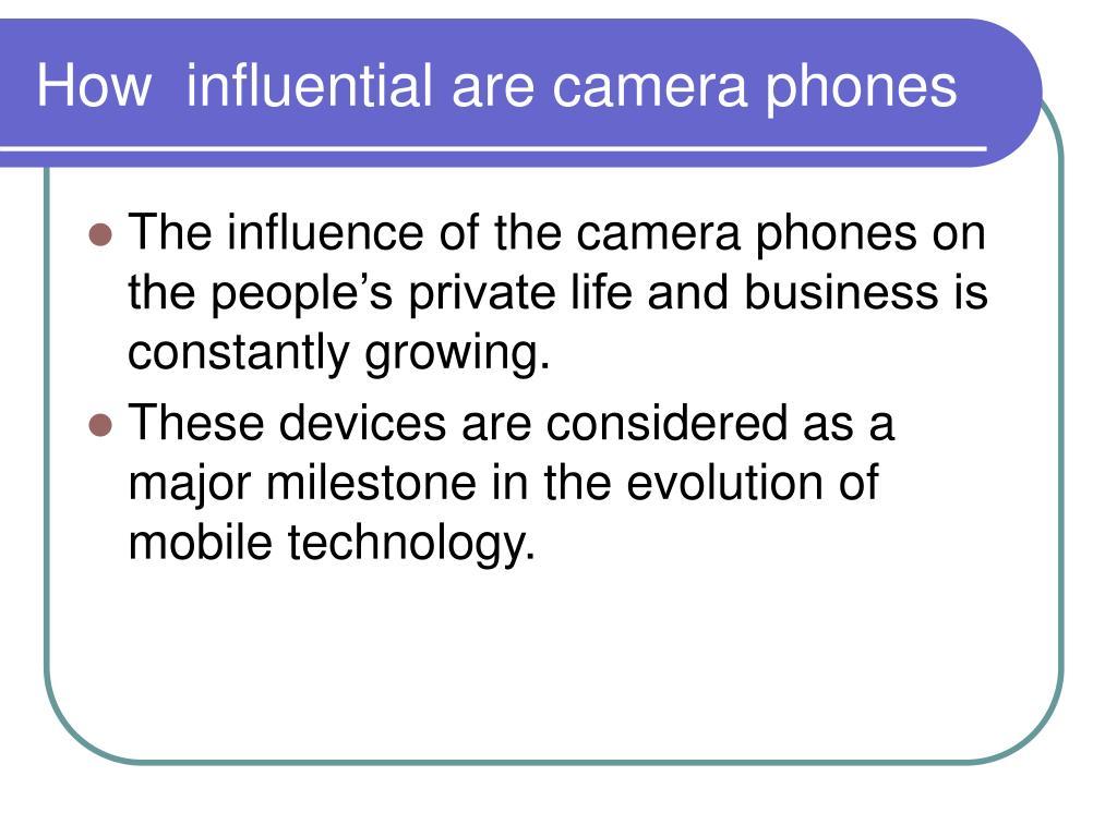 How  influential are camera phones