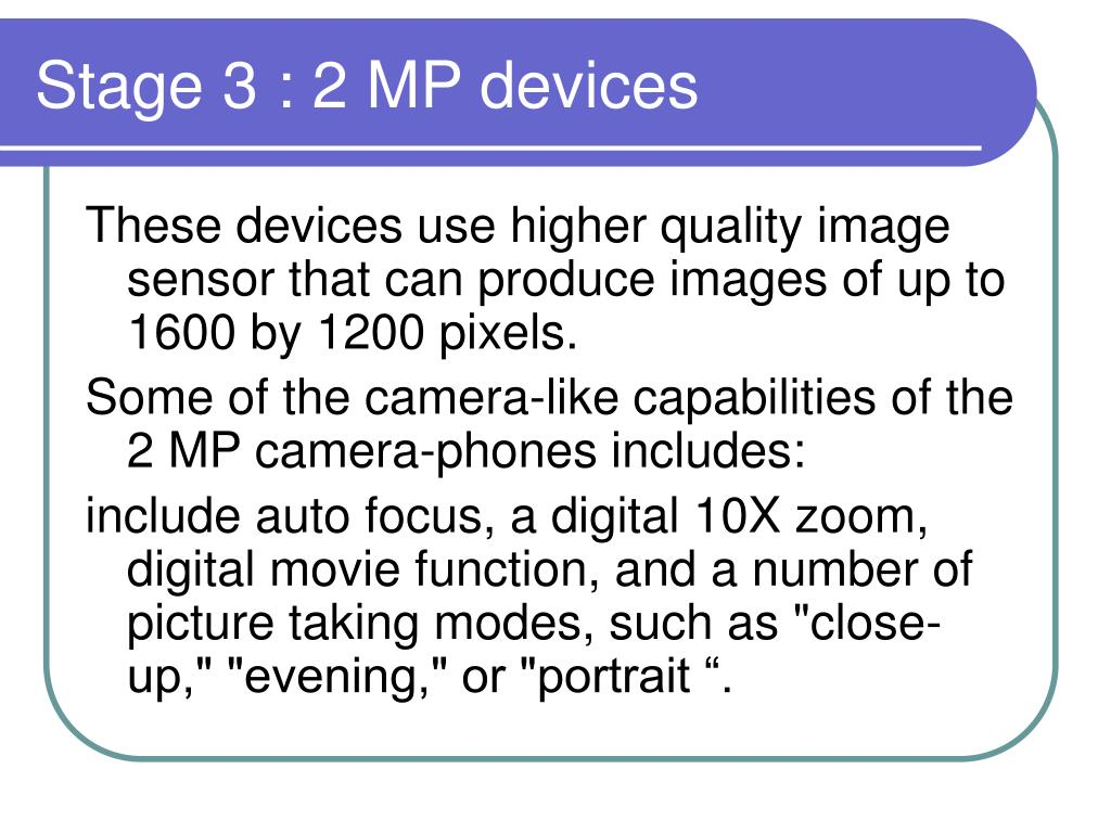 Stage 3 : 2 MP devices