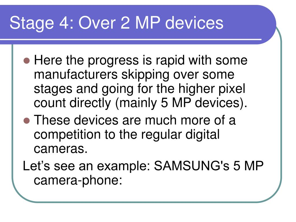 Stage 4: Over 2 MP devices