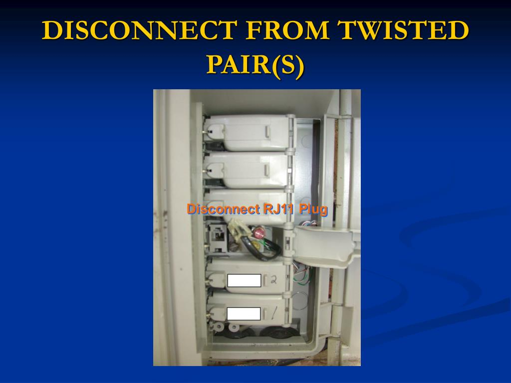 DISCONNECT FROM TWISTED PAIR(S)