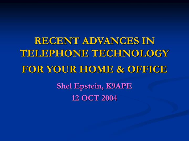 Recent advances in telephone technology for your home office